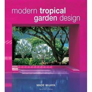 Modern Tropical Garden Design By Made Wijaya
