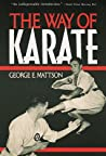 The Way of Karate by George E. Mattson