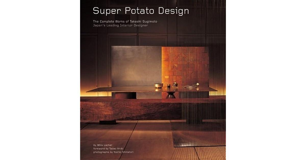 Super Potato Design The Complete Works Of Takashi Sugimoto Japans