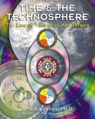 José Argüelles TIME AND THE TECHNOSPHERE
