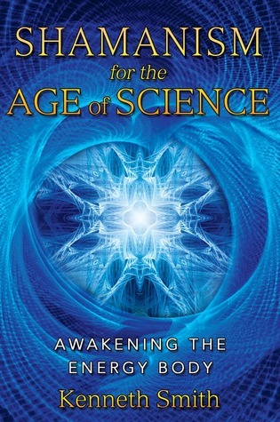 Shamanism-for-the-age-of-science-Awakening-the-energy-body