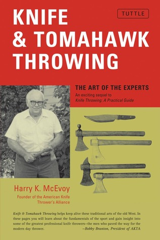 Knife  Tomahawk Throwing: The Art of the Experts