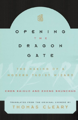 Opening the Dragon Gate: The Making of a Modern Taoist Wizard