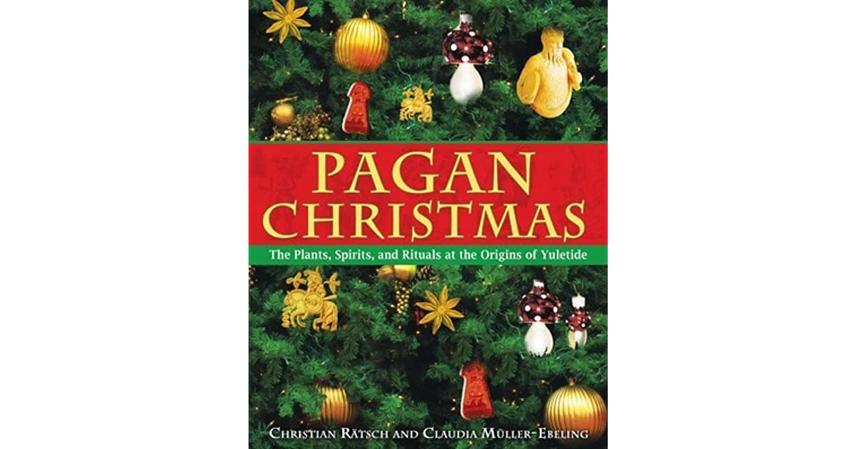 pagan christmas The christmas tree: pagan origins, christian adaptation and secular status.