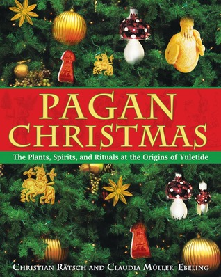 Pagan Christmas: The Plants, Spirits