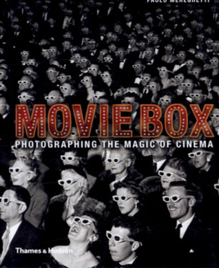 Moviebox: Photographing the Magic of Cinema by Paolo Mereghetti