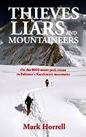 Thieves, Liars and Mountaineers: On the 8000 metre peak circus in Pakistan's Karakoram mountains (Footsteps on the Mountain travel diaries)