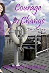 Courage to Change (Grant Us Grace #2)