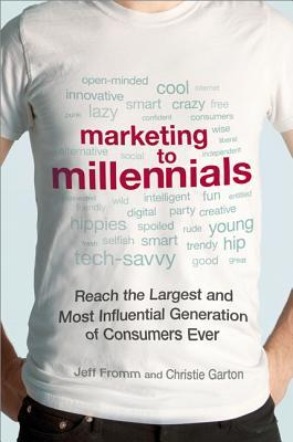 Marketing to Millennials by Jeff Fromm