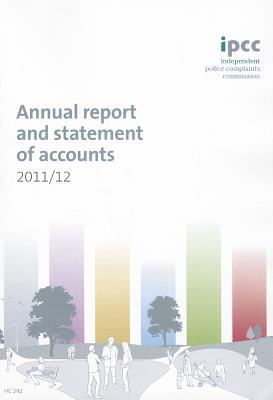 Independent Police Complaints Commission Annual Report and Statement of Accounts: 2011/2012