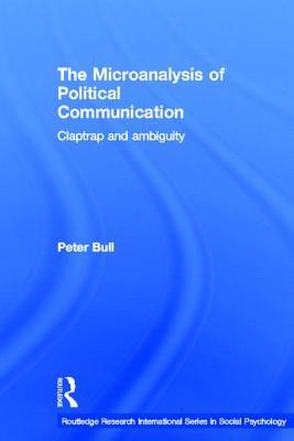 Microanalysis of Political Communication: Claptrap and Ambiguity