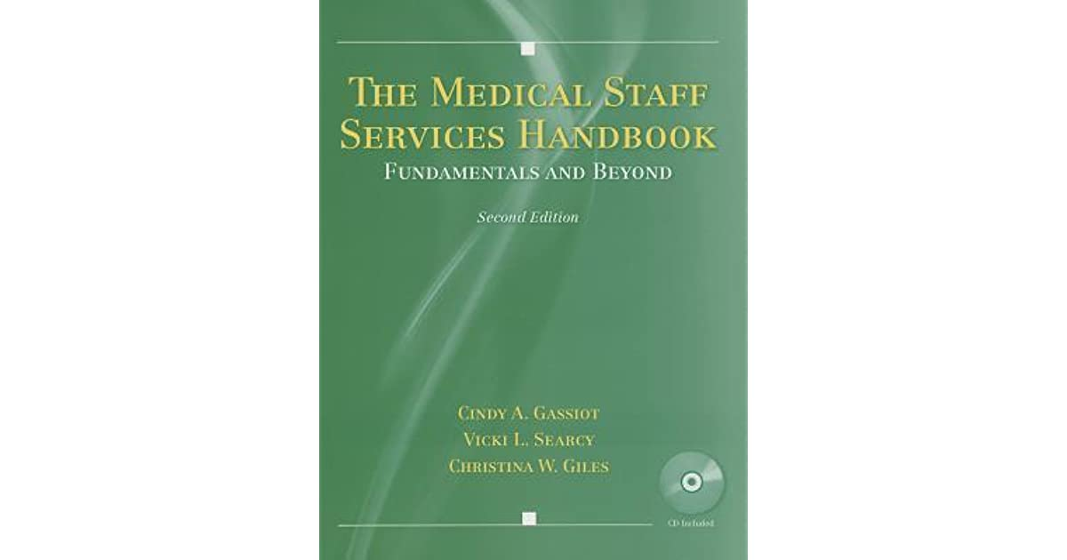 the medical staff services handbook fundamentals and beyond