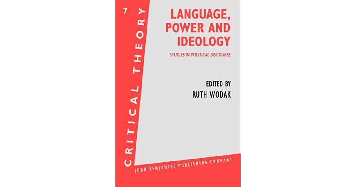 language as a political power A helpful guide to: ideology, discourse,  a helpful guide to: ideology, discourse, hegemony  ideas that help to legitimate a dominant political power.
