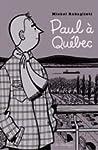 Paul à Québec by Michel Rabagliati
