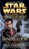 Annihilation: Star Wars (The Old Republic #4)