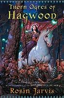 Thorn Ogres of Hagwood (The Hagwood Trilogy, #1)