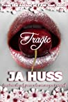 Tragic by J.A. Huss