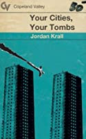 Your Cities, Your Tombs (Book 4)