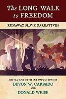 The Long Walk to Freedom: Runaway Slave Narratives