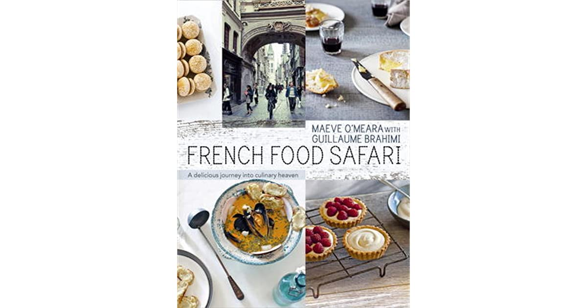 French food safari by maeve omeara forumfinder Images