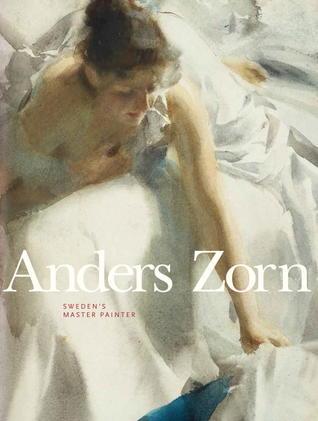 Anders Zorn: Sweden's Master Painter