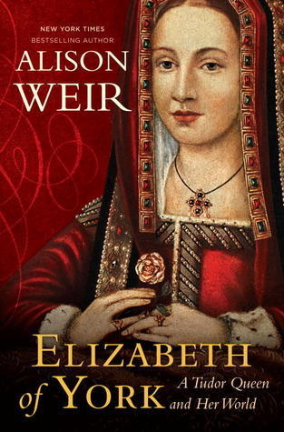 Elizabeth of York  A Tudor Queen and Her World-Ballantine Books (2013)