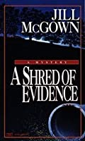 A Shred of Evidence (Lloyd & Hill, #7)