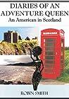 Diaries of an Adventure Queen: An American in Scotland