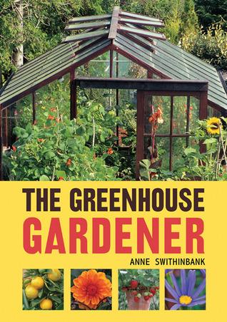 The Greenhouse Gardener by Anne Swithinbank