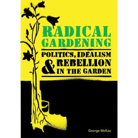 10638507. UY451 SS451  - Radical Gardening Politics Idealism And Rebellion In The Garden