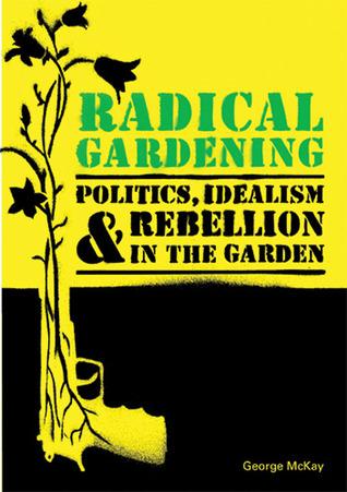 Radical Gardening by George McKay