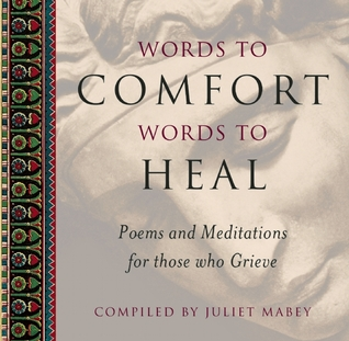 Words to Comfort, Words to Heal