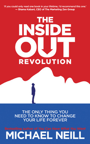 The-Inside-Out-Revolution-The-Only-Thing-You-Need-to-Know-to-Change-Your-Life-Forever