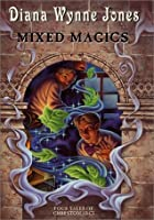 Mixed Magics: Four Tales of Chrestomanci (Chrestomanci, #7)