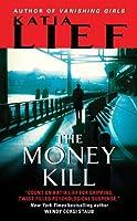 The Money Kill (Karin Schaeffer Mystery #4)