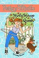 Peggy Noodle, Hula Hoop Queen