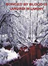 Bonded By Blood III: Languish in Lament (Volume 3)