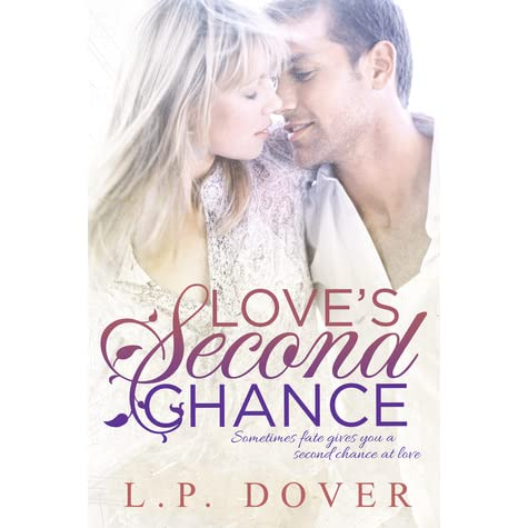 Love's Second Chance (Second Chances, #1) by L P  Dover