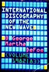 International Discography of the New Wave, Volume II by B. George