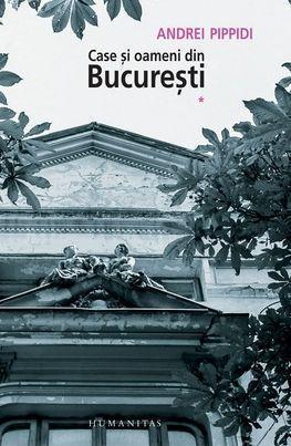 Case si oameni din Bucuresti, Vol. 1