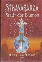 Stadt Der Blumen (Stravaganza, #3)