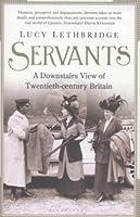 Servants: A Downstairs View of Twentieth-Century Britain