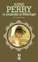 La conspiration de Whitechapel (Charlotte et Thomas Pitt, #21)