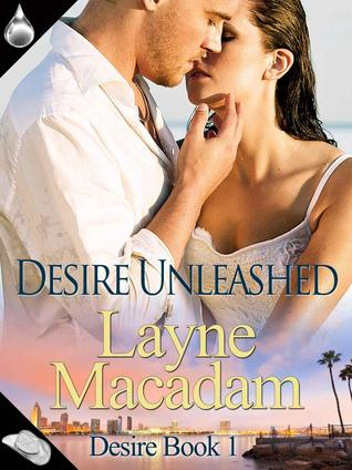 Desire Unleashed by Layne Macadam
