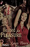 Heated For Pleasure (Pleasures, #2)