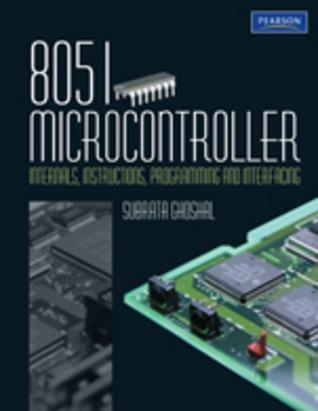 8051 Microcontroller: Internals, Instructions, Programming and Interfacing