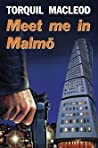 Meet Me in Malmö (Inspector Anita Sundstrom #1)