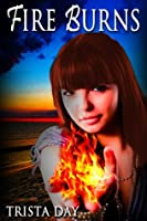 Fire Burns (The Unforgiven, #1)