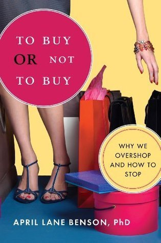To Buy or Not to Buy - Why We Overshop and How to Stop