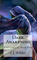 Dark Awakening (Evil Council: Book One)